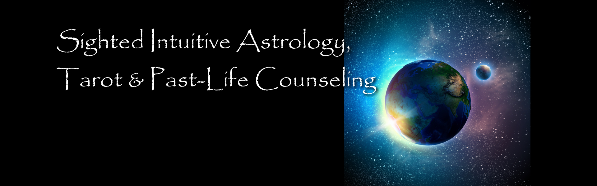 Sighted Intuitive Astrology, Tarot & Past Life Counseling